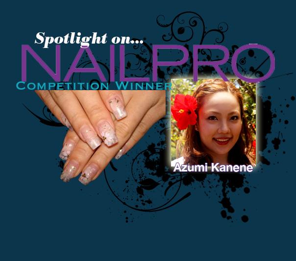 Spotlight on... NAILPRO Competition Winner: Azumi Kanene!