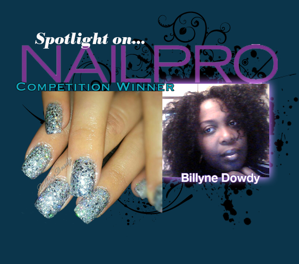 Spotlight on... NAILPRO Competition Winner: Billyne Dowdy