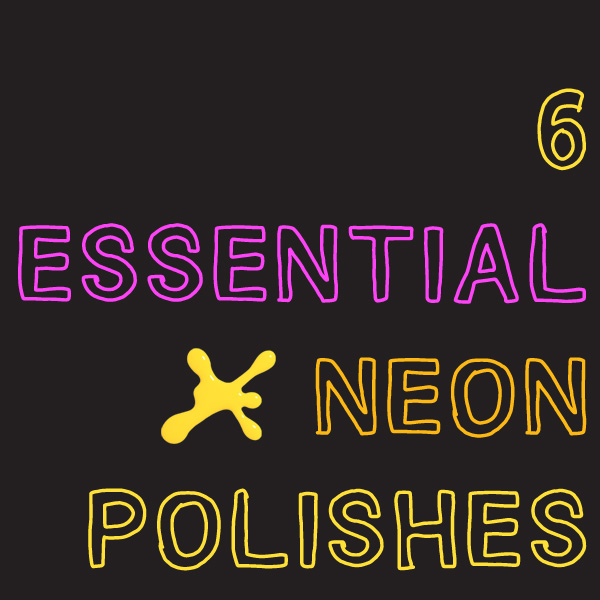 6 Essential Neon Polishes