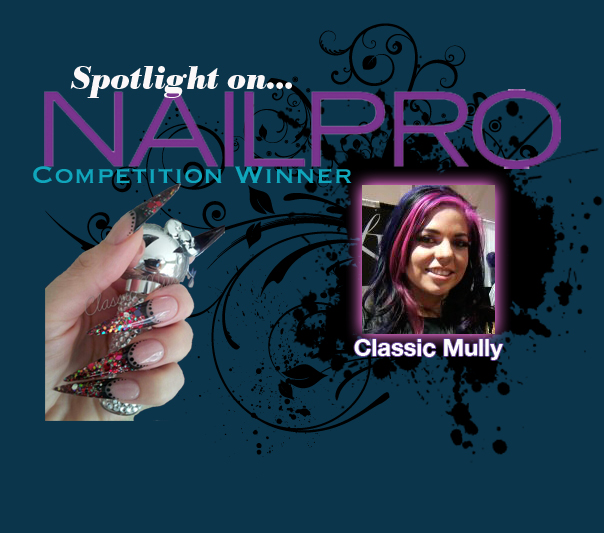 Spotlight on... NAILPRO Competition Winner: Classic Mully!