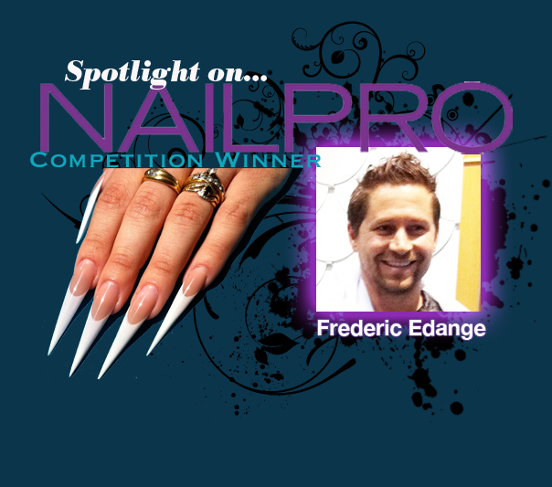 Spotlight on... NAILPRO Competition Winner: Frederic Edange