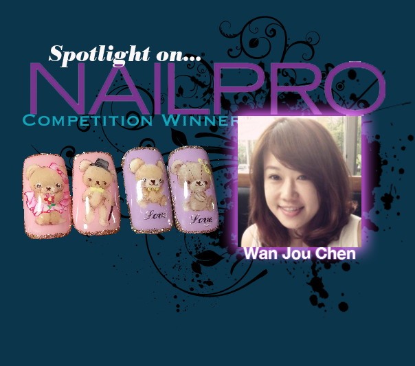 Spotlight on... NAILPRO Competition Winner: Wan Jou Chen