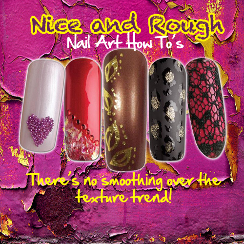 Nail Art How To: Nice and Rough