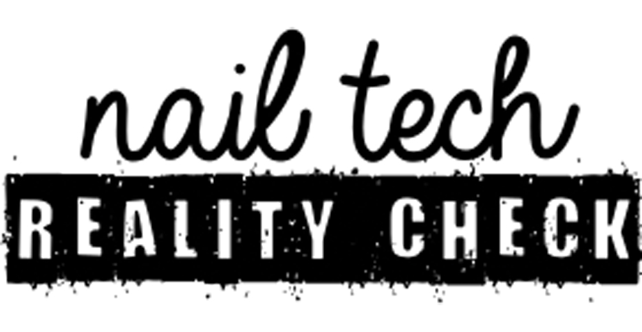 nail tech reality check